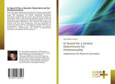 Bookcover of In Search for a Genetic Determinism for Homosexuality
