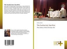 Bookcover of The Eucharistic Sacrifice