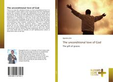 Bookcover of The unconditional love of God