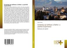 Bookcover of Growing up without a father; a painful experience