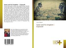 Bookcover of Satan and his kingdom - Exposed!