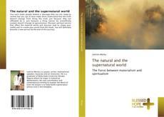The natural and the supernatural world kitap kapağı