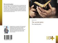 Bookcover of The secrete glory