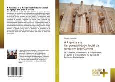 Bookcover of A Riqueza e a Responsabilidade Social da Igreja em João Calvino