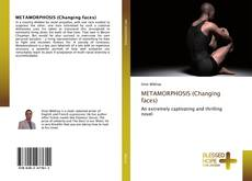 Bookcover of METAMORPHOSIS (Changing faces)