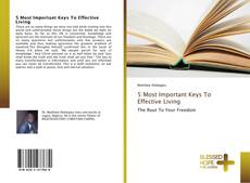 Bookcover of 5 Most Important Keys To Effective Living