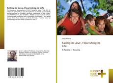 Bookcover of Falling in Love, Flourishing in Life