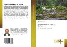 Buchcover von Understanding What We Believe