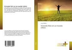 Bookcover of Viviendo feliz en un mundo infeliz