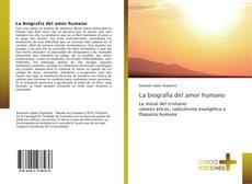 Portada del libro de La biografía del amor humano