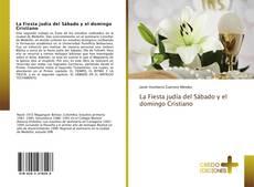 Bookcover of La Fiesta judía del Sábado y el domingo Cristiano
