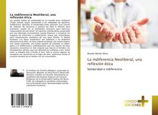 Capa do livro de La indiferencia Neoliberal, una reflexión ética