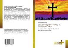Portada del libro de La aventura posmoderna y el cristianismo actual