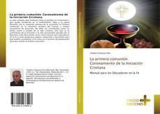 Couverture de La primera comunión. Coronamiento de la Iniciación Cristiana