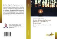 Portada del libro de Dei Cor: Discreción Espiritual, Individual, Comunitaria y Organizativa