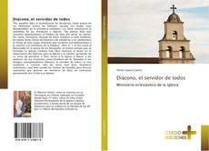 Bookcover of Diácono, el servidor de todos