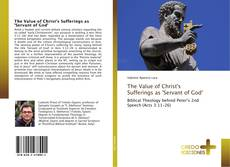 Bookcover of The Value of Christ's Sufferings as 'Servant of God'