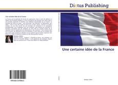 Bookcover of Une certaine idée de la France