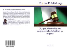 Copertina di Oil, gas, electricity and commercial arbitration in Nigeria