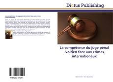 La compétence du juge pénal ivoirien face aux crimes internationaux的封面