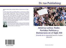 Couverture de América Latina: Poder, Partidos Políticos y Democracia en el Siglo XXI