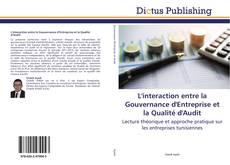 Couverture de L'interaction entre la Gouvernance d'Entreprise et la Qualité d'Audit