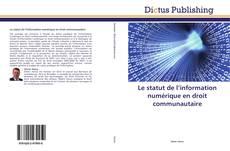 Couverture de Le statut de l'information numérique en droit communautaire