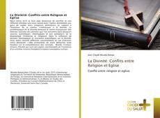 Capa do livro de La Divinité: Conflits entre Religion et Eglise