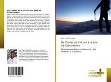Bookcover of De l'enfer de l'alcool à la joie de l'abstinence