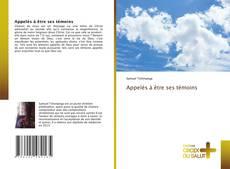 Bookcover of Appelés à être ses témoins