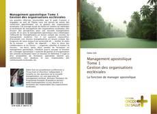 Couverture de Management apostolique Tome 1 Gestion des organisations ecclésiales