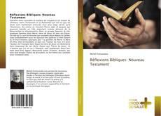 Portada del libro de Réflexions Bibliques: Nouveau Testament