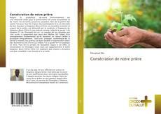 Bookcover of Consécration de notre prière