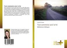 Bookcover of Tout commence avec la foi