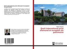 Couverture de Droit international privé allemand et européen du patrimoine