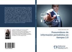 Bookcover of Prosumidores de información periodística en tiempos 2.0