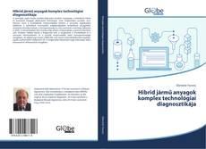 Hibrid jármű anyagok komplex technológiai diagnosztikája kitap kapağı