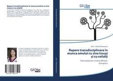 Обложка Repere transdisciplinare în munca omului cu sine însuși și cu ceilalți