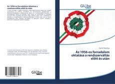 Bookcover of Az 1956-os forradalom oktatása a rendszerváltás előtt és után