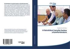 Bookcover of A felnőttkori tanulás hatása a komfortérzésre