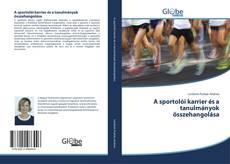 Couverture de A sportolói karrier és a tanulmányok összehangolása