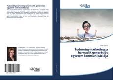 Portada del libro de Tudománymarketing: a harmadik generációs egyetem kommunikációja