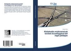 Borítókép a  Közlekedés módozatainak területi összefüggései két régió példáján - hoz