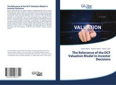 Bookcover of The Relevance of the DCF Valuation Model in Investor Decisions