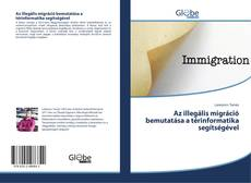 Borítókép a  Az illegális migráció bemutatása a térinformatika segítségével - hoz