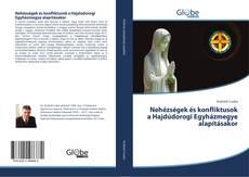 Обложка Nehézségek és konfliktusok a Hajdúdorogi Egyházmegye alapításakor