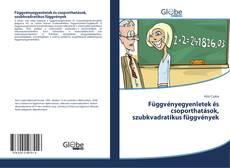 Portada del libro de Függvényegyenletek és csoporthatások, szubkvadratikus függvények