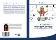 Bookcover of A középszintű és a hagyományos matematika érettségi összehasonlítása