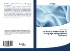 Bookcover of Tradition and Innovation in Language Pedagogy and Research