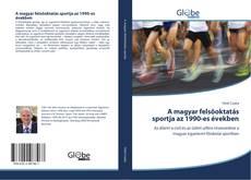 Bookcover of A magyar felsőoktatás sportja az 1990-es években
